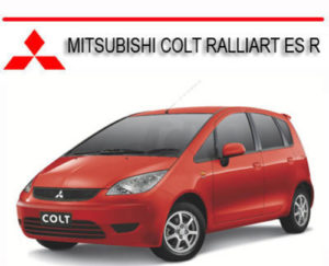 Mitsubishi Colt Ralliart Es R 2003-2011 Workshop Service Repair Manual